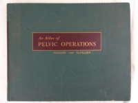 An atlas of pelvic operations 1953