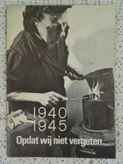 1940 1945 Opdat wij niet vergeten